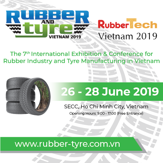 Rubber & Tyre Vietnam 2019 - The 7th International Exhibition and Conference for Rubber Industry and Tire Manufacturing in Vietnam