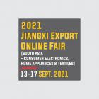 2021 Jiangxi Export Online Fair (South Asia - Consumer Electronics, Home Appliance & Textile)